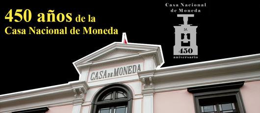 450 años de la Casa Nacional de Moneda